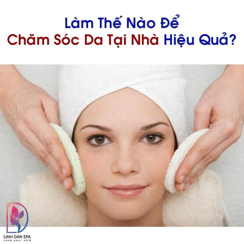 Cham-soc-da-tai-nha-hieu-qua